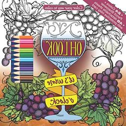 Oh Look It's Wine O'Clock Adult Coloring Book Set With 24 Co